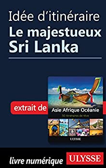 Idée d'itinéraire - Le majestueux Sri Lanka (French Edition)
