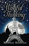 Wishful Thinking (Careful What You Wish For Novel) (Volume 2)