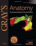 Gray's Anatomy: The Anatomical Basis of Clinical Practice, Expert Consult - Online and Print, 40e
