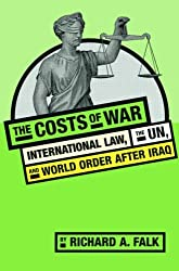 The Costs of War: International Law, the UN, and World Order After Iraq