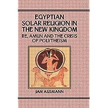 Egyptian Solar Religion (Studies in Egyptology)