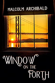 Window on the Forth by [Archibald, Malcolm]