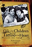 For the Love of her Children and the Tattoo on his Heart, Fabrienne, 1426917104