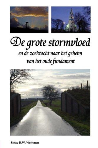 De grote stormvloed en de zoektocht naar het geheim van het oude fundament (Dutch Edition)