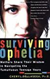 Surviving Ophelia: Mothers Share Their Wisdom in Navigating the Tumultuous Teenage Years