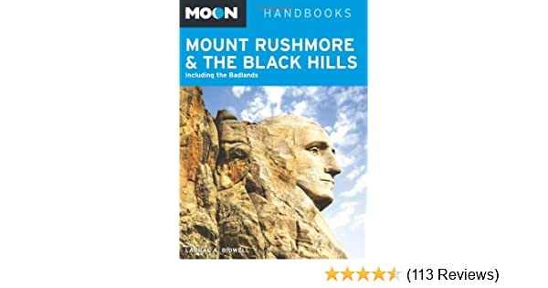 9c6b8267bc071 Moon Mount Rushmore & the Black Hills: Including the Badlands (Moon  Handbooks): Laural A. Bidwell: 9781612382968: Amazon.com: Books