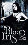 Blood Iris 2012, S. Reine and Anna Sanders, 1480093858