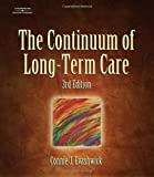The Continuum of Long-Term Care, 3rd edition offers a conceptual framework for creating a seamless integrated continuum of care, as well as concrete information about the increasing number of components that affect the continuum today. With n...
