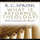 What Is Reformed Theology: Understanding the Basics