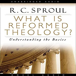 What Is Reformed Theology Audiobook