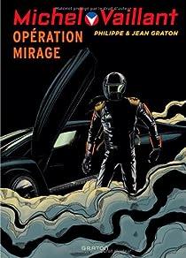 Michel Vaillant, tome 64 : Opération mirage par Graton