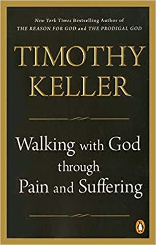Walking with God through Pain and Suffering: Timothy Keller