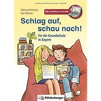 Schlag auf, schau nach! – für die Grundschule in Bayern: Wörterbuch für die gesamte Grundschulzeit · Neubearbeitung · LehrplanPLUS ZN 92/15-GS