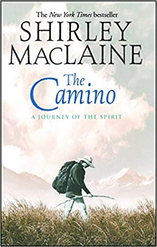 The Camino A Journey Of The Spirit Shirley Maclaine 8601420310605