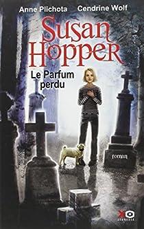 Susan Hopper, tome 1 : Le parfum perdu par Cendrine Wolf