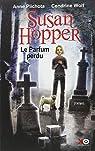 Susan Hopper, tome 1 : Le parfum perdu par Wolf