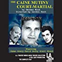 The Caine Mutiny Court-Martial Performance by Herman Wouk Narrated by  full cast