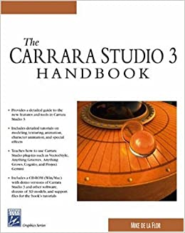 The Carrara Studio 3 Handbook (Graphics Series)