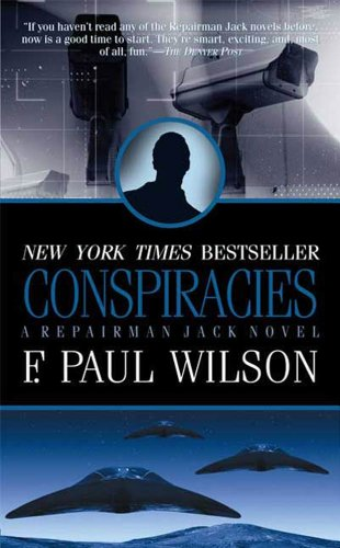 Conspiracies: A Repairman Jack Novel (Adversary Cycle/Repairman Jack Book 3) (Dark City F Paul Wilson)