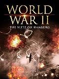 World War II: The Blitz on Hamburg