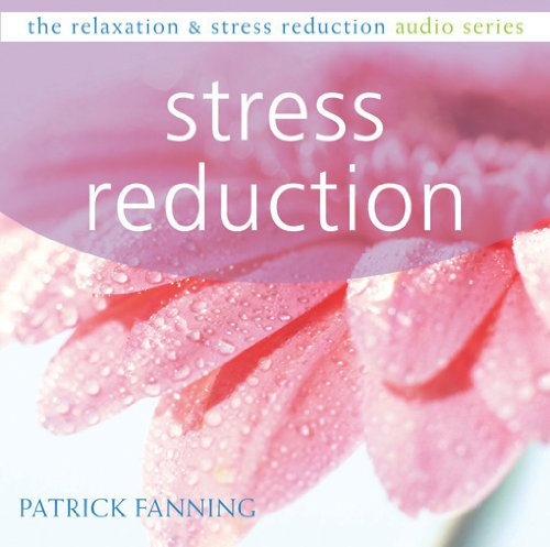 Stress Reduction (Relaxation & Stress Reduction Audio Series)