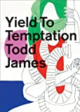 Todd James: Yield to Temptation, , 0983719993