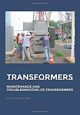 Transformers: Maintenance And Troubleshooting Of Transformers