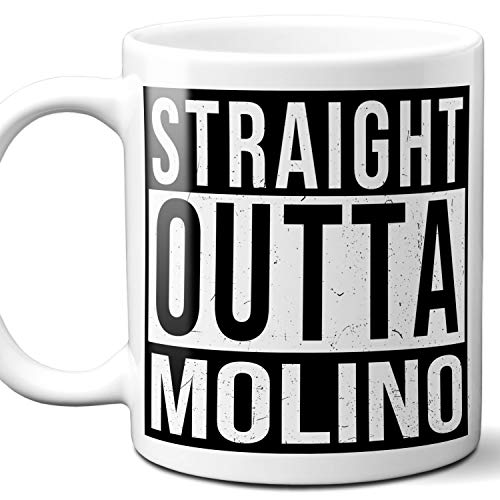 Straight Outta Molino Souvenir Gift Mug. I Love City Town USA Lover Coffee Unique Tea Cup Men Women Birthday Mothers Day Fathers Day Christmas. 11 oz.