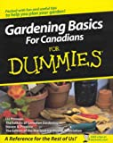 Gardening Basics for Canadians, Liz Primeau and Canadian Gardening Staff, 0470154918