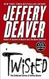 Twisted, Jeffery Deaver, 0743491599