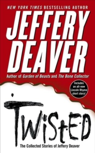 (Twisted: The Collected Stories of Jeffery Deaver)
