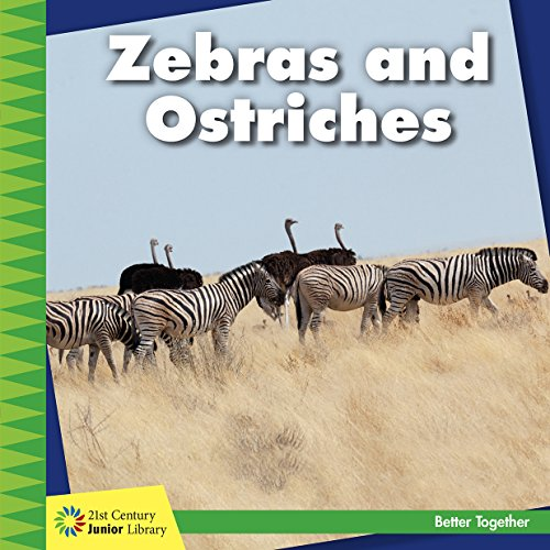Juniors Zebra - Zebras and Ostriches (21st Century Junior Library: Better Together)