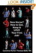 New Nurse? How to Get, Keep and LOVE Your First Nursing Job!