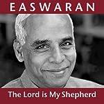 The Lord Is My Shepherd   Eknath Easwaran