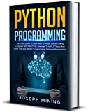 Read Python Programming: The Crash Course To Learn How To Master Python Coding Language To Apply Theory And Some TIPS And TRICKS To Learn Faster Computer Programming Doc