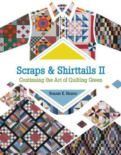 (Scraps & Shirttails II: Continuing the Art of Quilting Green)