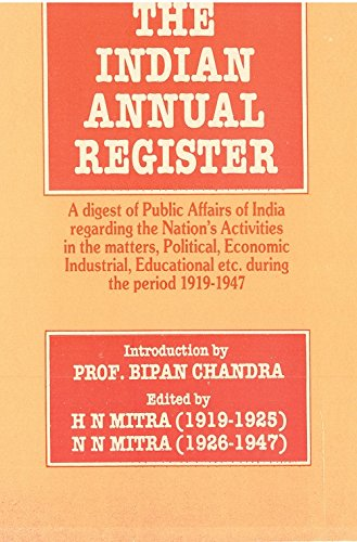 Download The Indian Annual Register: A Digest Of Public Affairs Of India Regarding The Nation'S Activities In The Matters, Political, Economic, Industrial, Educational Etc. During The Period (1936, Vol. I),Serial- 36 pdf epub