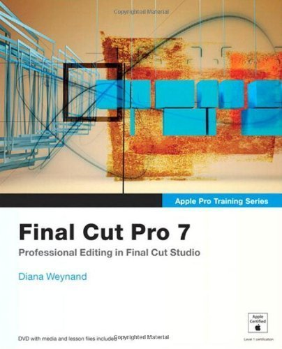 Read Online Apple Pro Training Series: Final Cut Pro 7 by Weynand, Diana (2009) Paperback PDF