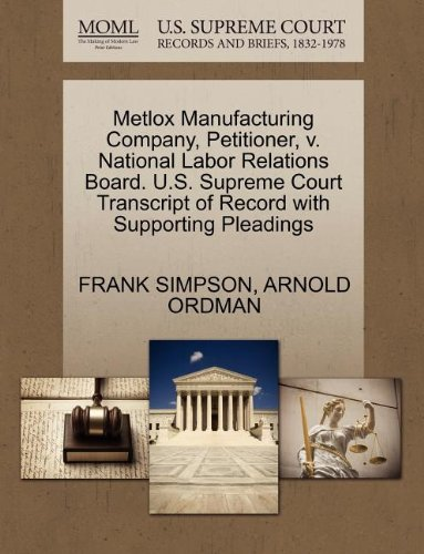 Metlox Manufacturing Company, Petitioner, v. National Labor Relations Board. U.S. Supreme Court Transcript of Record with Supporting Pleadings