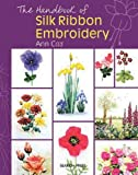 The Handbook of Silk Ribbon Embroidery, Ann Cox, 1844484602