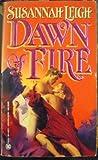 Dawn of Fire, Susannah Leigh, 0451403118