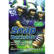 Snap Decision (Game Face) by Nathan Whitaker (2015-06-16)