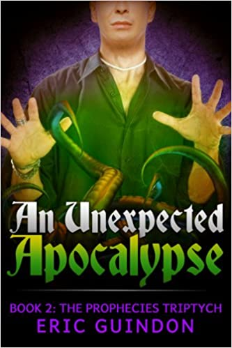 An Unexpected Apocalypse (The Prophecies Triptych Book 2)