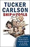 #9: Ship of Fools: How a Selfish Ruling Class Is Bringing America to the Brink of Revolution