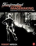 Transformational Imagemaking: Handmade Photography Since 1960