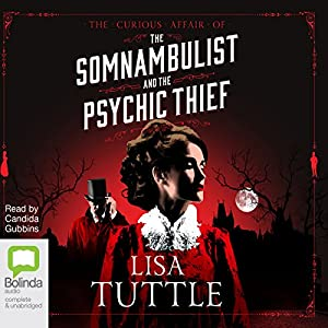The Somnambulist and the Psychic Thief Audiobook