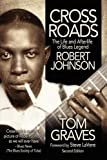 Crossroads: The Life and Afterlife of Blues Legend Robert Johnson(Second Edition)