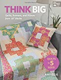 """Think Big: Quilts, Runners, and Pillows from 18"""" Blocks"""