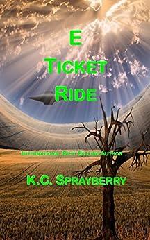 E Ticket Ride by [Sprayberry, K. C.]