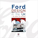 Ford Design in the UK - 70 Years of Success